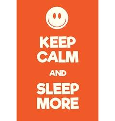 Keep calm and sleep more poster vector