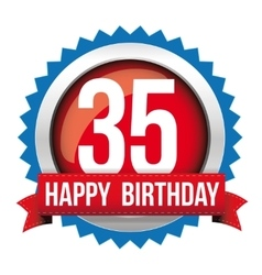 Thirty five years happy birthday badge ribbon vector