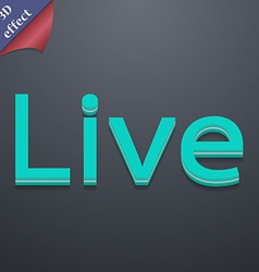 Live icon symbol 3d style trendy modern design vector