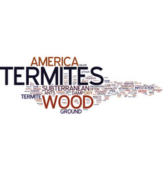 Termites in america text background word cloud vector