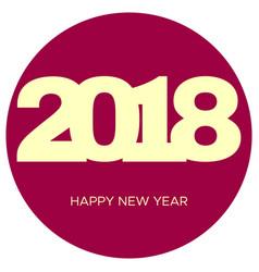 Happy new year 2018 yellow label in dark pink circ vector