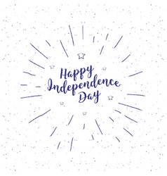 independence day vintage lettering handwritten vector image