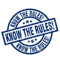 Know the rules blue round grunge stamp vector