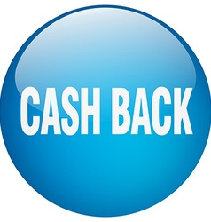 Cash back blue round gel isolated push button vector