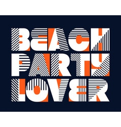 Beach party lover t-shirt typography vector