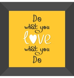 Do what you love love what you do quote in frame vector