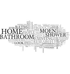 Bathrooms are a home s true underachievers text vector