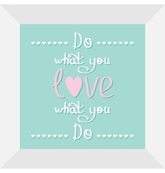 Do what you love qoute in frame heart line flat vector