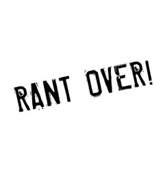 Rant over rubber stamp vector