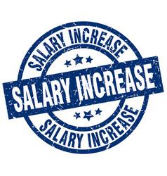 salary increase blue round grunge stamp vector image