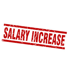 Square grunge red salary increase stamp vector