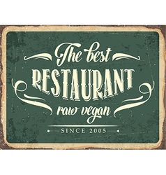Retro metal sign the best restaurant raw vegan vector