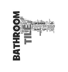 Bathroom tile design material types for bathroom vector