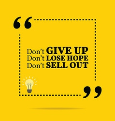 Inspirational motivational quote dont give up dont vector