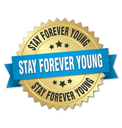 Stay forever young 3d gold badge with blue ribbon vector