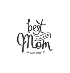 Best mom forever vector