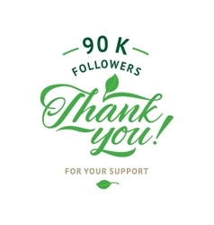Thank you 90 000 followers card ecology vector image
