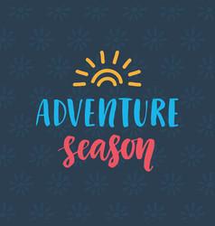 Adventure season hand drawn poster vector
