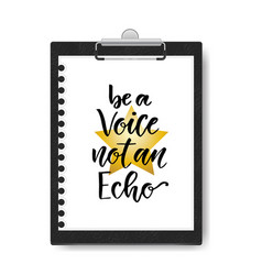 Hand drawn lettering be a voice not an echo vector