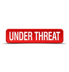 Under threat red 3d square button isolated on vector
