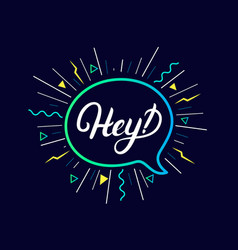 Hey hand written lettering background vector