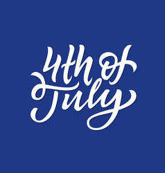 4th of july - hand drawn brush lettering vector