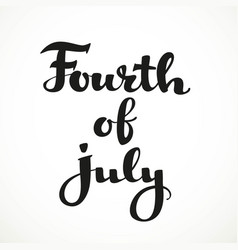 Fouth of july calligraphic inscription on a white vector