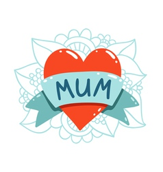 Heart tattoo with mum ribbon vector