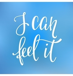 I can feel it quote typography vector