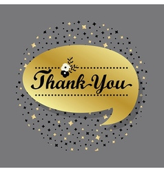 Golden speech bubble with thank you message vector