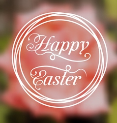 Happy Easter calligraphic headline blurred vector image