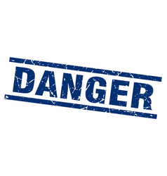 Square grunge blue danger stamp vector