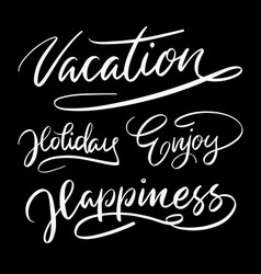 Vacation holidays hand written typography vector
