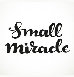 Small miracle calligraphic inscription on a white vector