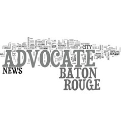 Baton rouge advocate text word cloud concept vector