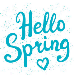 phrase hello spring brush pen lettering vector image vector image