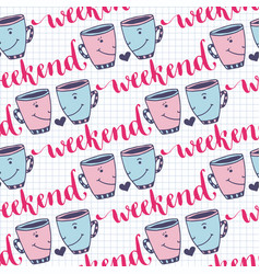 weekend seamless pattern with lettering and cute vector image vector image