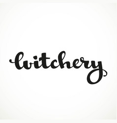 Witchery calligraphic inscription on a white vector