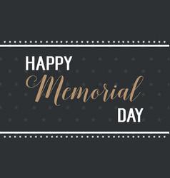 Happy memorial day black background vector