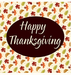 happy thanksgiving on gradient leaf pattern on tan vector image vector image