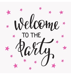 Welcome to the party lettering quote typography vector