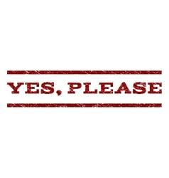 Yes please watermark stamp vector