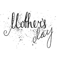 Mothers day handwriting grunge inscription vector