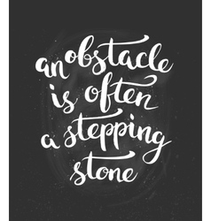 Obstacle is often a stepping stone quote hand vector