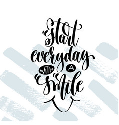 Start everyday with a smile - hand lettering vector