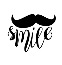 Moustache and smile brush lettering composition vector