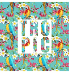 Tropical Flowers and Parrot Bird Exotic Background vector image vector image