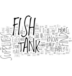 Fish tank supplies text background word cloud vector