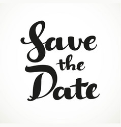 Save the date calligraphic inscription on a white vector