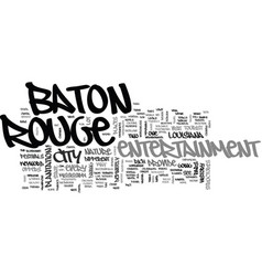 Baton rouge entertainment text word cloud concept vector
